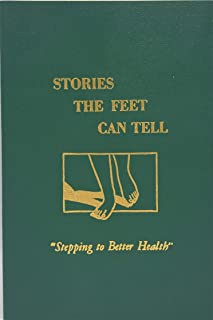 Stories the Feet Can Tell : Stepping to Better Health