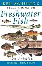 Ken Schultz's Field Guide to Freshwater Fish