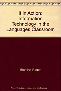It in Action: Information Technology in the Languages Classroom
