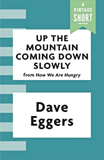 Up the Mountain Coming Down Slowly (Kindle Single) (A Vintage Short) (English Edition)