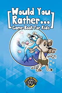 Would You Rather Game Book for Kids: 200+ Challenging Choices, Silly Scenarios, and Side-Splitting Situations Your Family ...