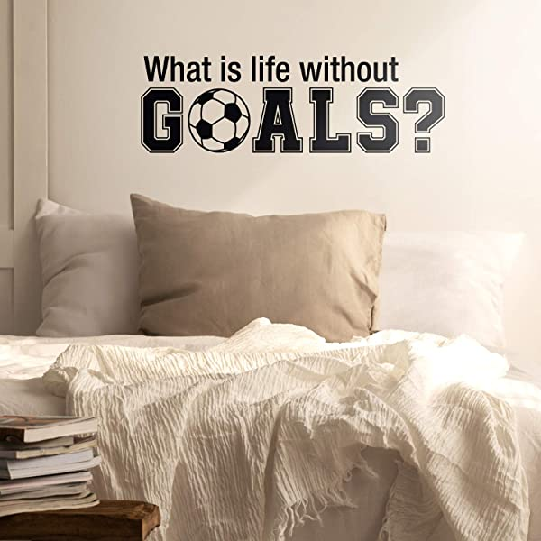 Wall Art Vinyl Decal What Is Life Without Goals 16 X 50 Soccer Players Ball Unisex Kids Teens Home Bedroom Indoor Playroom School Classroom Outdoor Daycare Decoration 16 X 50 Black