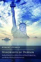 Merchants of Despair: Radical Environmentalists, Criminal Pseudo-Scientists, and the Fatal Cult of Antihumanism