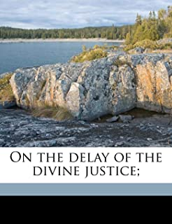 On the Delay of the Divine Justice;
