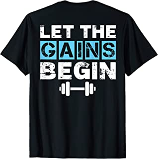 Let the Gains Begin Fun Gym Work Out Weightlifting T-Shirt