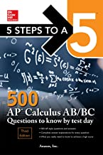 5 Steps to a 5: 500 AP Calculus AB/BC Questions to Know by Test Day, Third Edition (McGraw Hill Education 5 Steps to a 5)