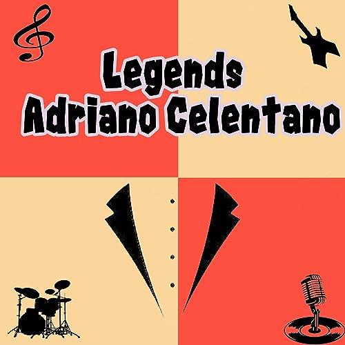 Legends: Adriano Celentano