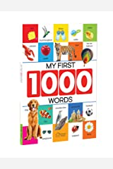 My First 1000 Words: Early Learning Picture Book to Learn Alphabet, Numbers, Shapes and Colours, Transport, Birds and Animals, Professions, Opposite ... Parts of The Body and Objects Around Us. Paperback