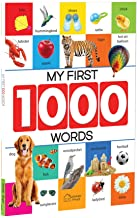 My First 1000 Words: Early Learning Picture Book to Learn Alphabet, Numbers, Shapes and Colours, Transport, Birds and Anim...