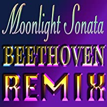Beethoven Moonlight Sonata No.14 in C-Sharp Minor, Op.27, No.2 (Remix)