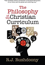 The Philosophy of the Christian Curriculum