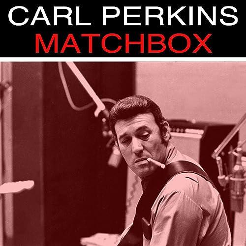 Amazon Music - カール・パーキンスのMatchbox - Amazon.co.jp