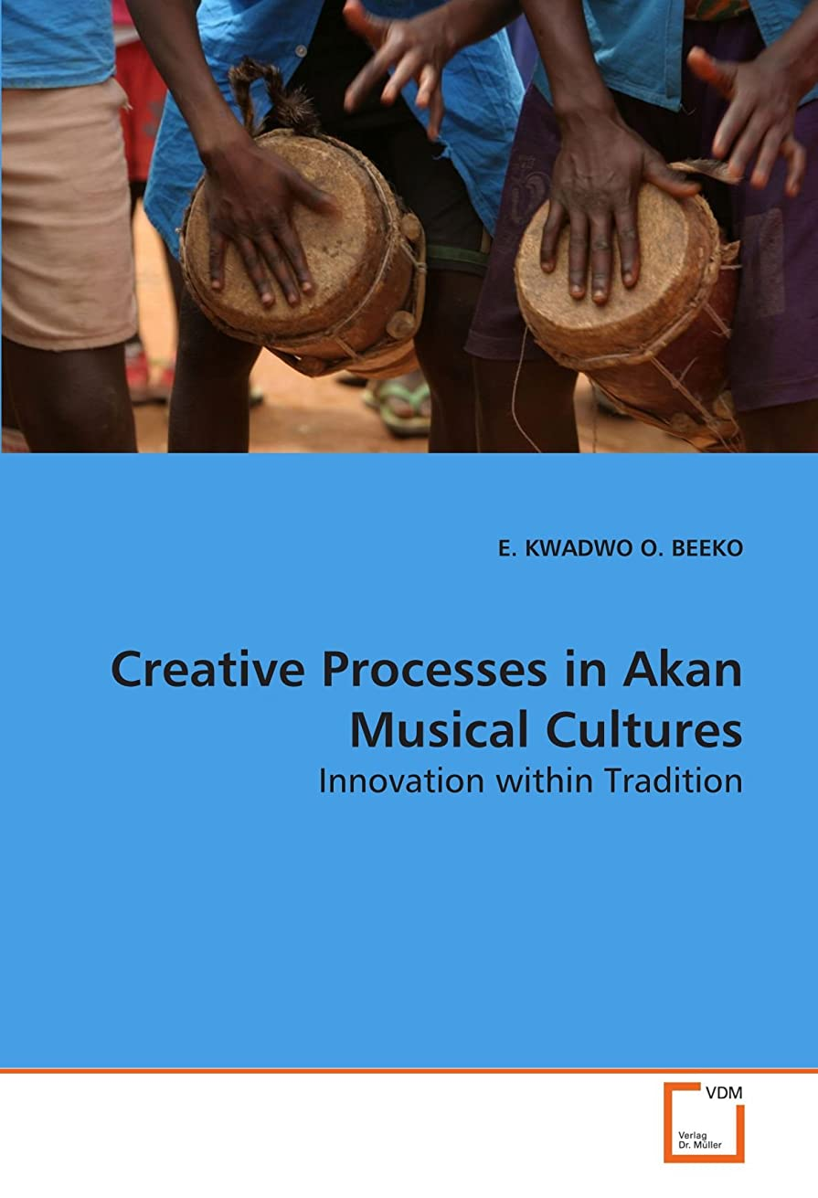 ケニア染料解き明かすCreative Processes in Akan Musical Cultures: Innovation within Tradition