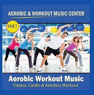 Aerobic Workout Music Fitness, Cardio & Aerobics Workout Vol.1