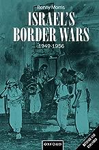 Israel's Border Wars, 1949-1956: Arab Infiltration, Israeli Retaliation, and the Countdown to the Suez War