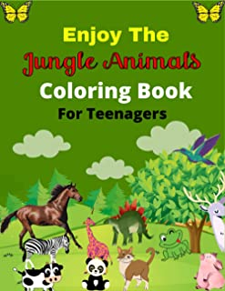 Enjoy The Jungle Animals Coloring Book For Teenagers: An Adults Coloring Book with Joyful Fantasy Jungle Animals Design an...