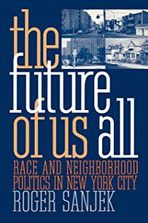 The Future of Us All: Race and Neighborhood Politics in New York City