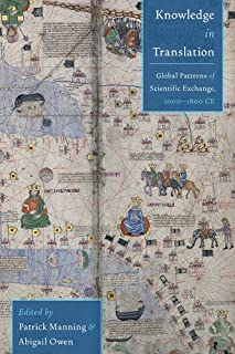 Knowledge in Translation: Global Patterns of Scientific Exchange, 1000-1800 CE