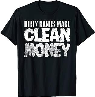 Dirty Hands Make Clean Money T-shirt Mechanic gift
