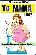 Greatest NEW Yo Mama Jokes: (Best Yo Mama Jokes Ever Made) Series 1: OVER 204 YO MAMA JOKES (Greatest NEW Yo Mama's Jokes (Best Yo Mama Jokes Ever Made))