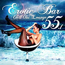 Erotic Bar And Chill Out Lounge 55.1 (A Classic 55 Track Sunset Island And Cafe Deluxe Edition)
