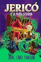 Jericó y la puerta escondida: Episodio 1: Cuento de fantasía infantil – juvenil para niños y niñas de 8 a 12 años (Serie d...