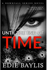 Until the End of Time: A twisted, gritty, dark thriller of obsession and crime (Downfall Book 1) Kindle Edition