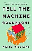 Best katie williams tell the machine goodnight Reviews