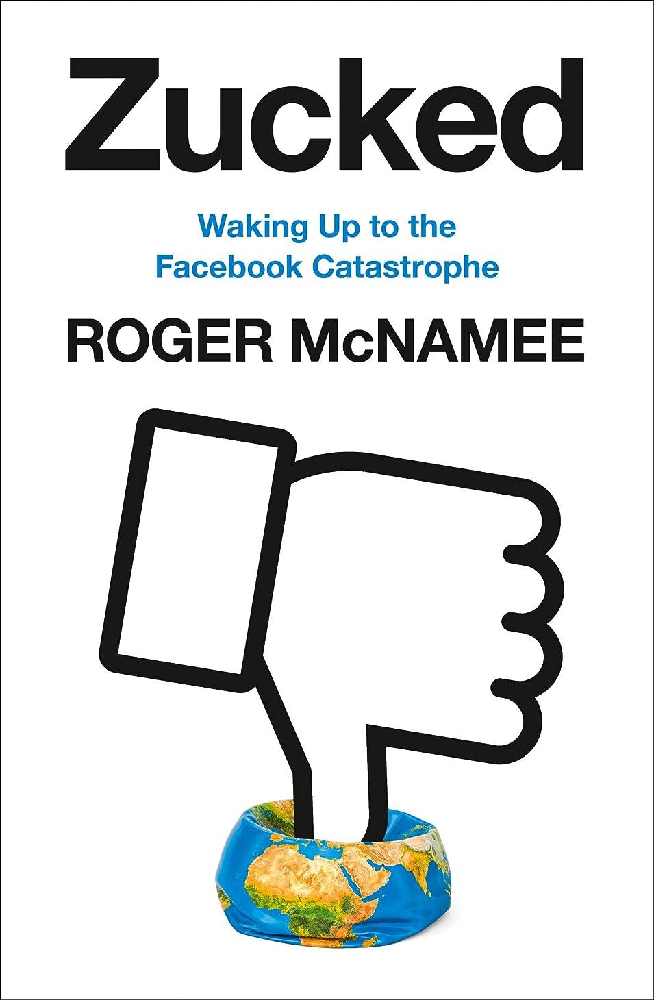 ナサニエル区計算可能住所Zucked: Waking Up to the Facebook Catastrophe (English Edition)