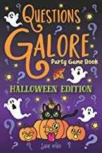 Questions Galore Party Game Book: Halloween Edition: Spooky Silly Scenarios, Scary Would You Rather Choices, and Funny Pum...