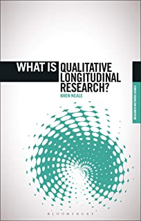 What is Qualitative Longitudinal Research? (The 'What is?' Research Methods Series)