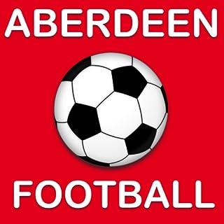 Aberdeen Football News (Kindle Tablet Edition)