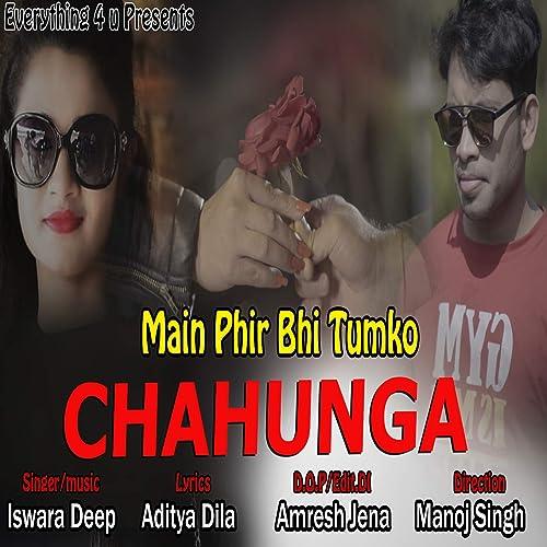 Amazon com: Main Phir Bhi Tumko Chahunga: Iswara Deep: MP3