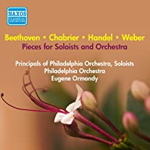 Pieces for Soloists and Orchestra - Handel, G.F. / Beethoven, L. / Weber, C.M. / Chabrier, E. (Principals of Philadelphia Orchestra, Ormandy) (1952)