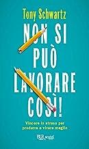 Non si può lavorare così!: Vincere lo stress per produrre e vivere meglio (BUR SAGGI) (Italian Edition)