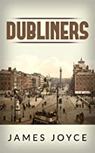 Dubliners: James Joyce (Literature,History,Classics) [Annotated]