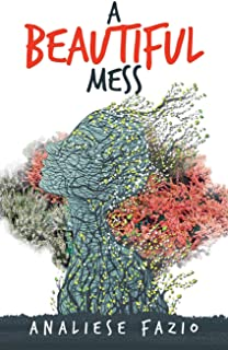 A Beautiful Mess: A Poetry Compilation