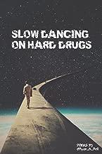 Slow Dancing on Hard Drugs