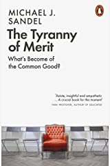 The Tyranny of Merit: What's Become of the Common Good? Kindle Edition