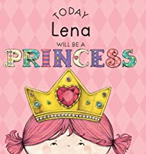 Today Lena Will Be a Princess