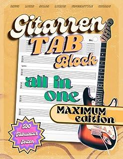Gitarren TAB Block - All In One MAXIMUM Edition: Das Gitarrentabulatur Buch für Gitarren Riffs, Licks und Solos. Eigene Mu...