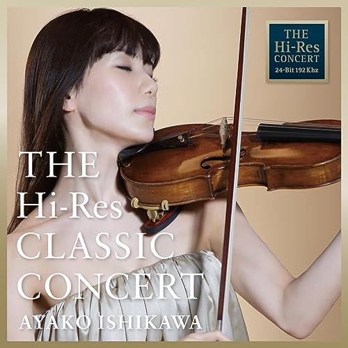 THE Hi-Res CLASSIC CONCERT AYAKO ISHIKAWA