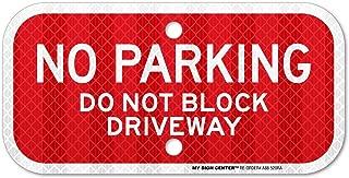 No Parking Sign Do Not Block Driveway Sign, 3M Engineer Grade Prismatic .080 Reflective Outdoor Aluminum, 6