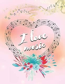 I Love Music: Blank Sheet Music Notebook, Music Manuscript Paper, Great Gift For Musicians
