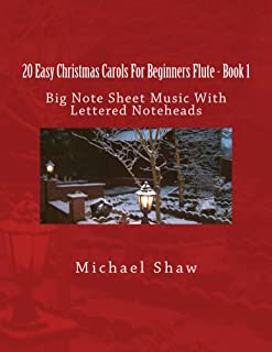 20 Easy Christmas Carols For Beginners Flute - Book 1: Big Note Sheet Music With Lettered Noteheads