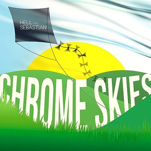 Chrome Skies by Hell and Sebastian on Amazon Music - Amazon com