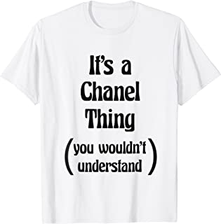 It's a Chanel Thing You Wouldn't Understand Tshirt | Gift