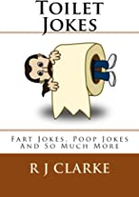 Toilet Jokes: Fart Jokes, Poop Jokes And So Much More