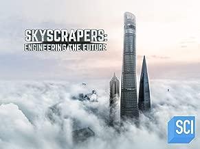 Skyscrapers: Engineering the Future Season 1