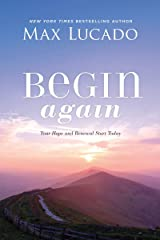 Begin Again: Your Hope and Renewal Start Today Kindle Edition